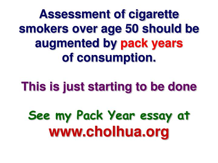 Assessment of cigarette smokers over age 50 should be augmented by