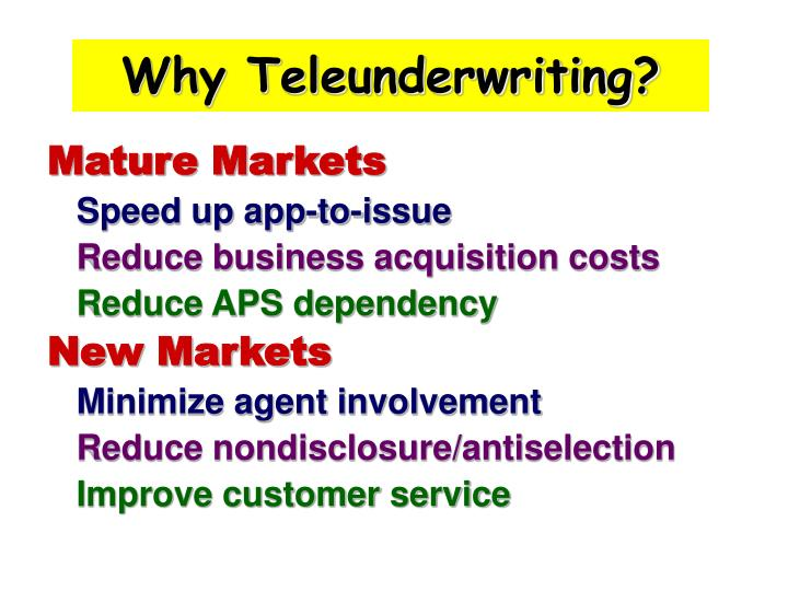 Why Teleunderwriting?