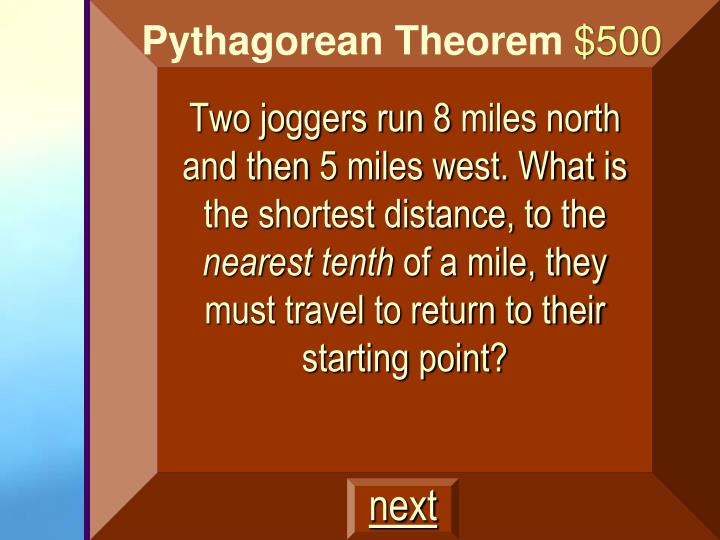 Two joggers run 8 miles north and then 5 miles west. What is the shortest distance, to
