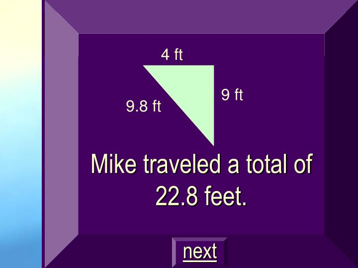 Mike traveled a total of  22.8 feet.