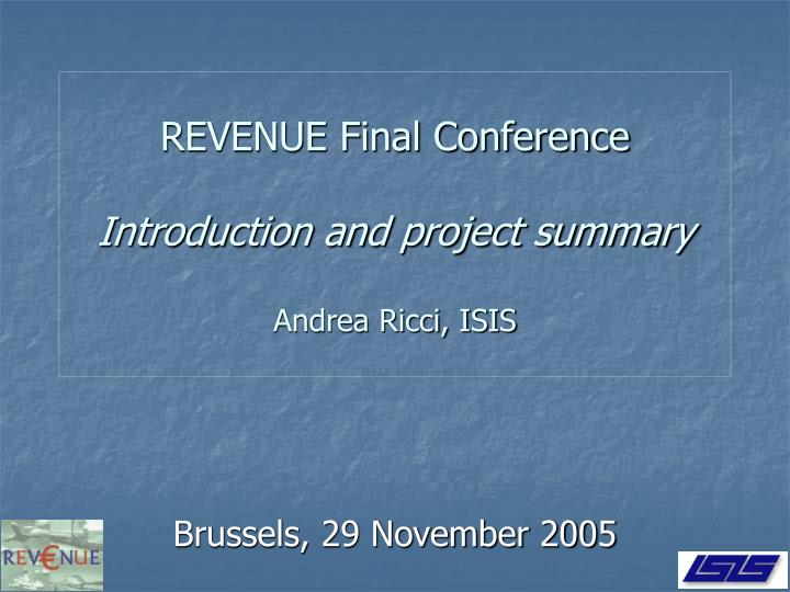 Revenue final conference introduction and project summary andrea ricci isis