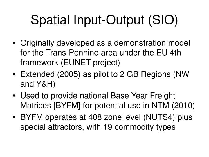 Spatial Input-Output (SIO)