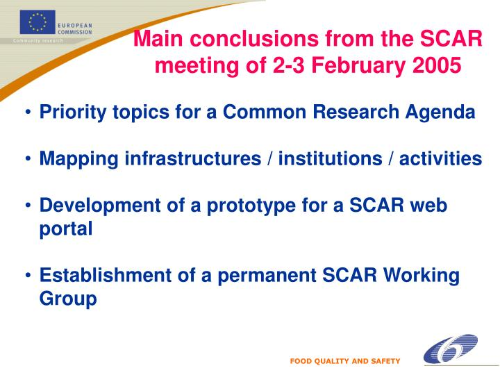 Main conclusions from the SCAR meeting of 2-3 February 2005