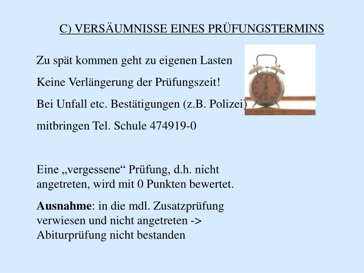 C) VERSÄUMNISSE EINES PRÜFUNGSTERMINS