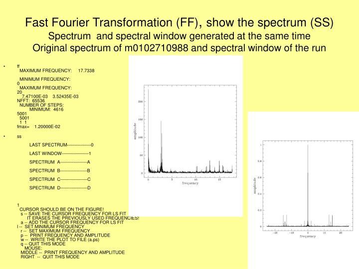 Fast Fourier Transformation (FF)
