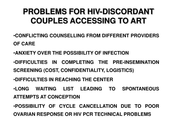 PROBLEMS FOR HIV-DISCORDANT COUPLES ACCESSING TO ART