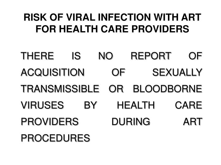 RISK OF VIRAL INFECTION WITH ART FOR HEALTH CARE PROVIDERS