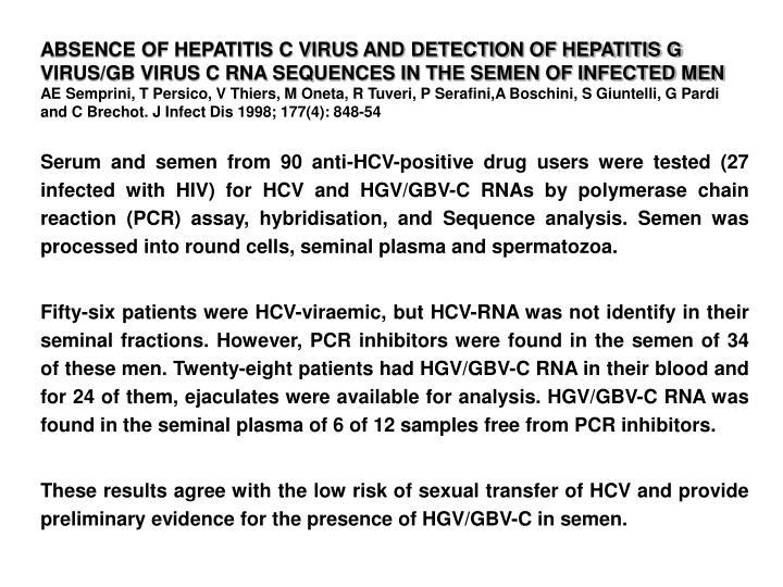 ABSENCE OF HEPATITIS C VIRUS AND DETECTION OF HEPATITIS G VIRUS/GB VIRUS C RNA SEQUENCES IN THE SEMEN OF INFECTED MEN