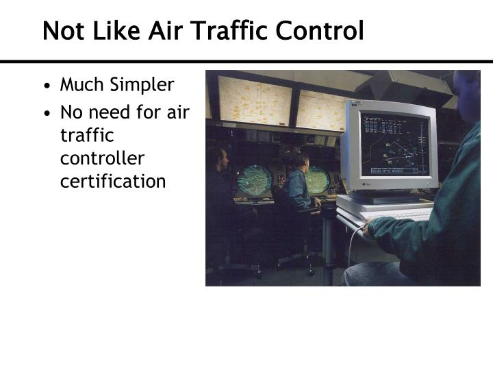 Not Like Air Traffic Control