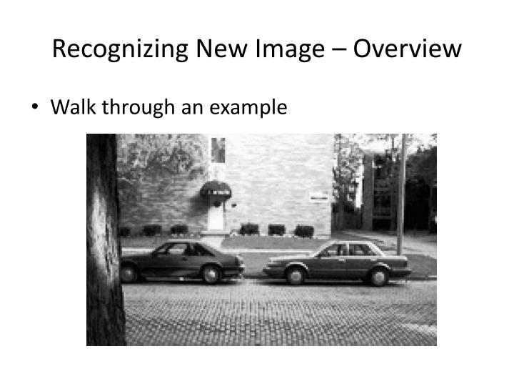 Recognizing New Image – Overview