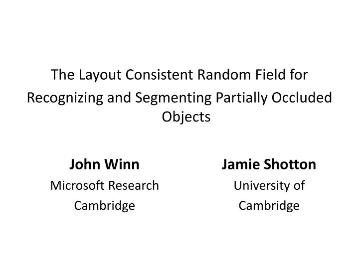 The Layout Consistent Random Field for