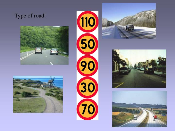 Type of road: