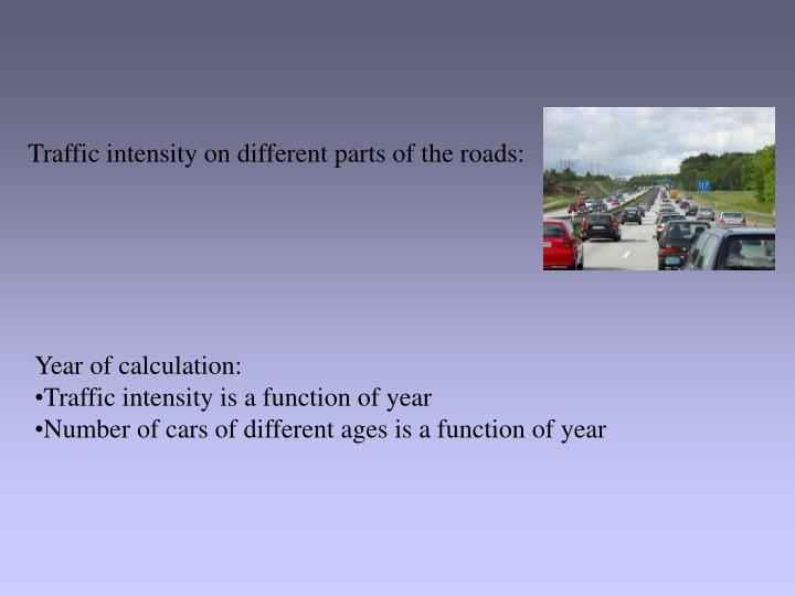 Traffic intensity on different parts of the roads: