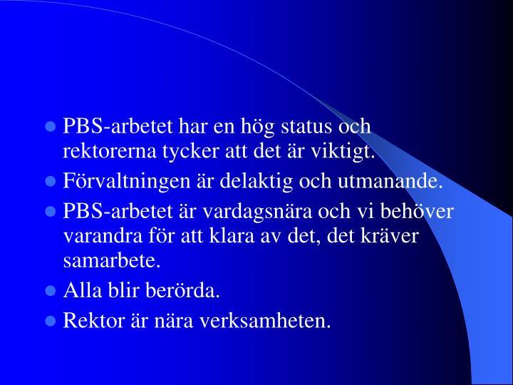 PBS-arbetet har en hög status och rektorerna tycker att det är viktigt.