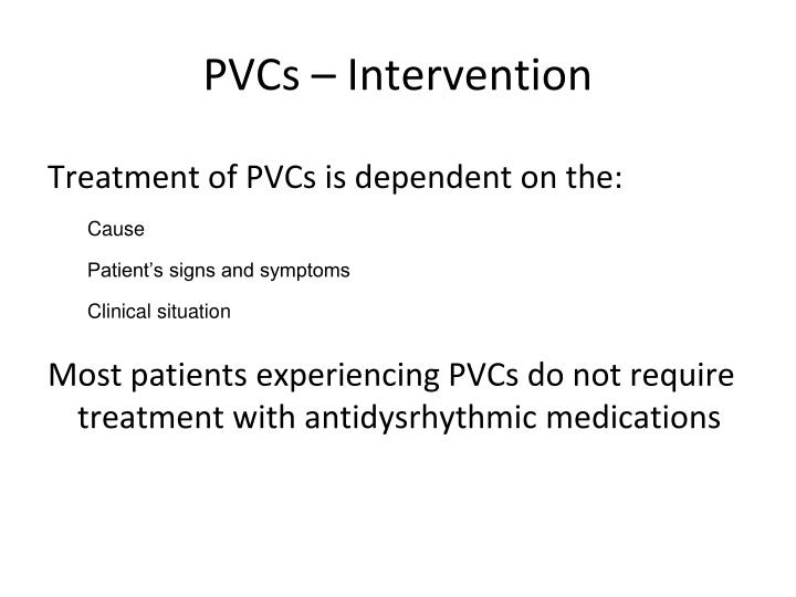 PVCs – Intervention
