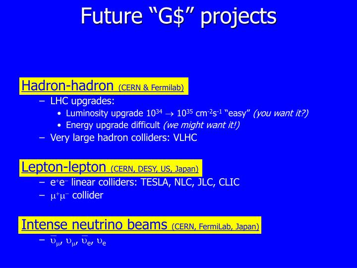 "Future ""G$"" projects"