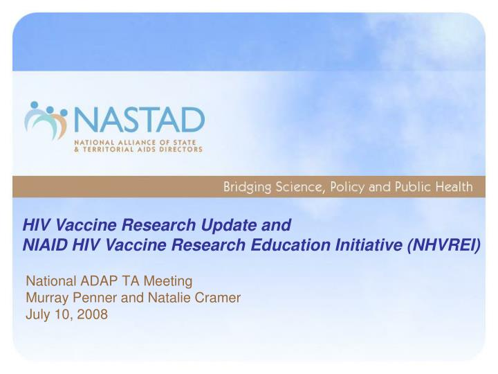 HIV Vaccine Research Update and