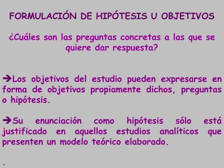 FORMULACIÓN DE HIPÓTESIS U OBJETIVOS