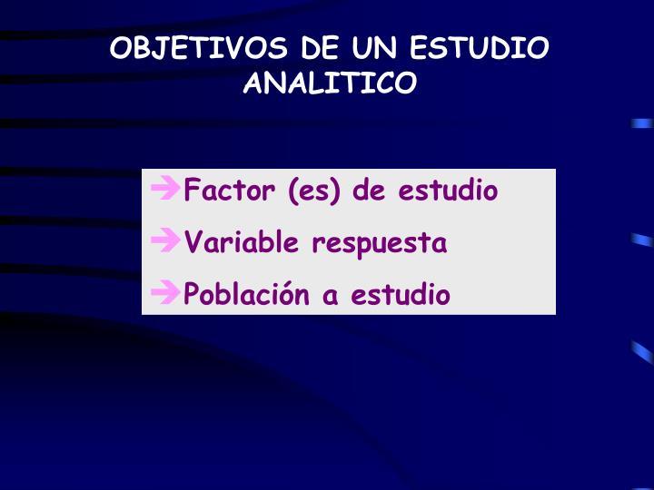 OBJETIVOS DE UN ESTUDIO ANALITICO