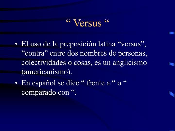 """ Versus """