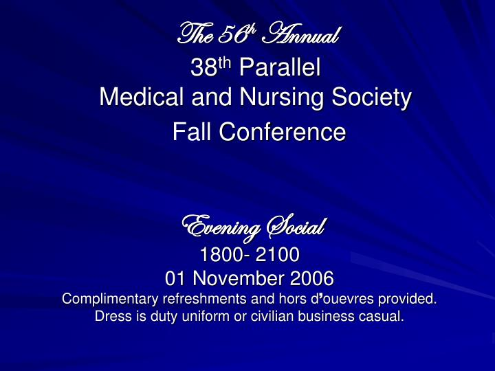 the 56 th annual 38 th parallel medical and nursing society fall conference