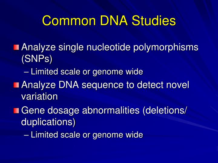 Common DNA Studies