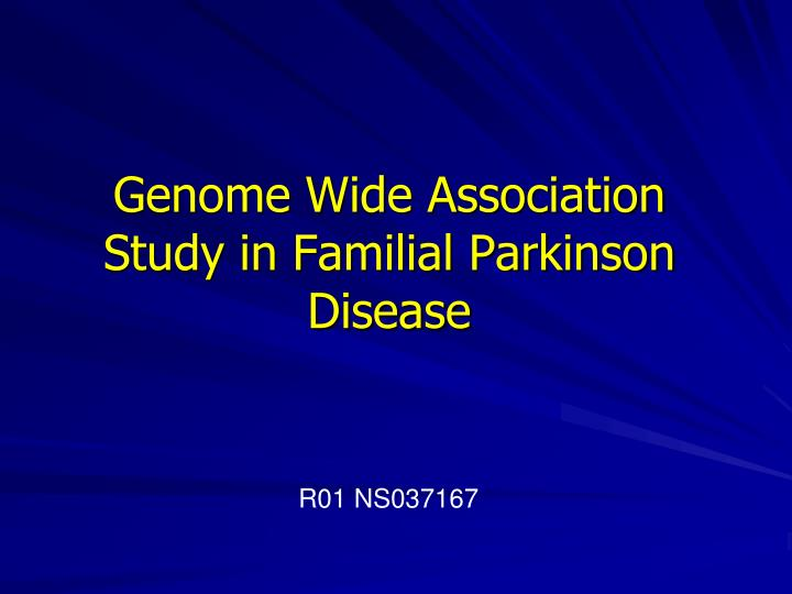 Genome Wide Association Study in Familial Parkinson Disease