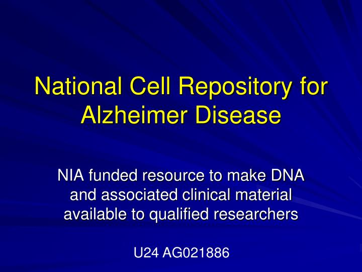 National Cell Repository for Alzheimer Disease