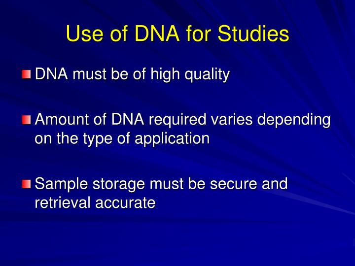 Use of DNA for Studies