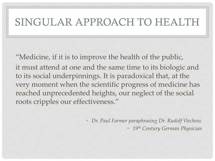Singular Approach to Health