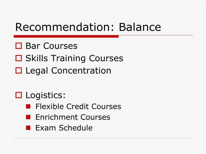 Recommendation: Balance
