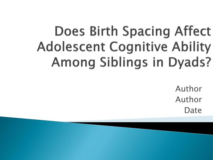 Does Birth Spacing Affect Adolescent Cognitive Ability Among Siblings in Dyads?