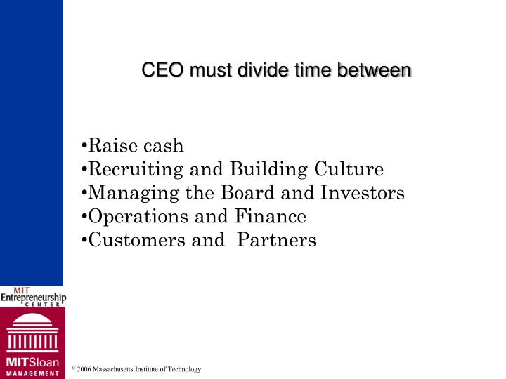 CEO must divide time between