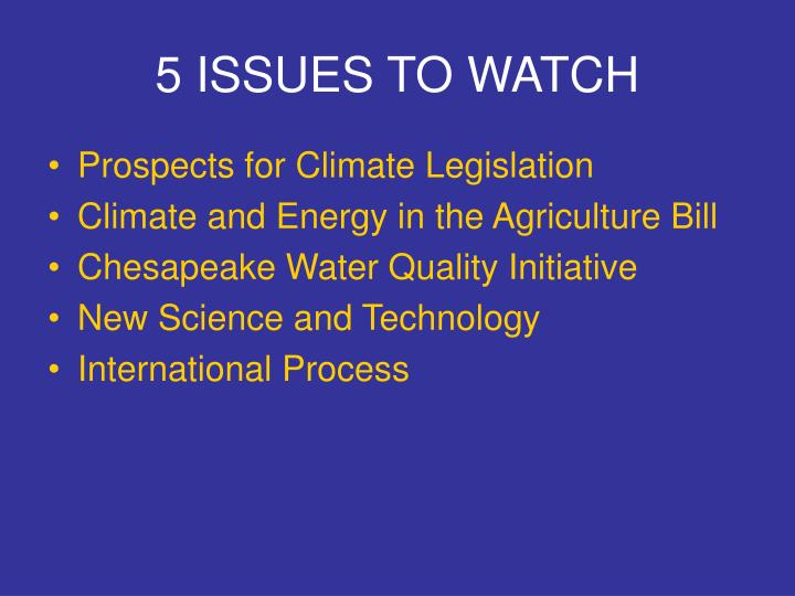 5 ISSUES TO WATCH