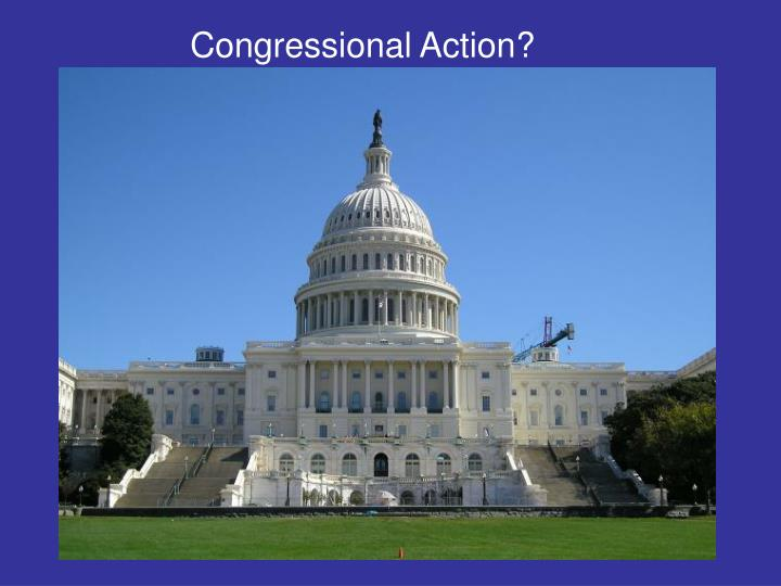 Congressional Action?