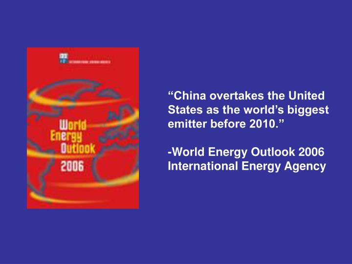 """""""China overtakes the United States as the world's biggest emitter before 2010."""""""