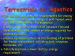 terrestrials vs aquatics