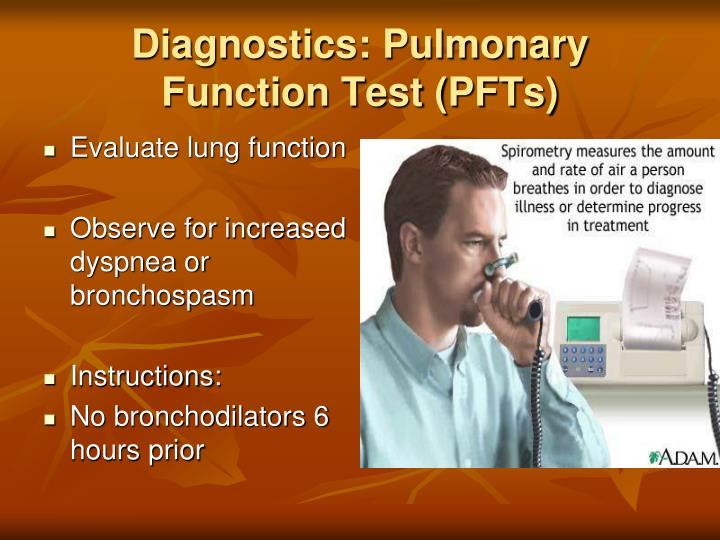 Diagnostics: Pulmonary Function Test (PFTs)