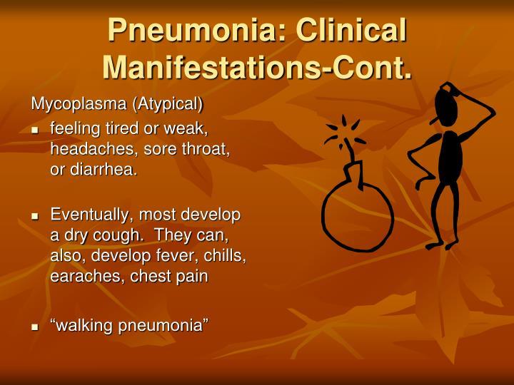 Pneumonia: Clinical Manifestations-Cont.