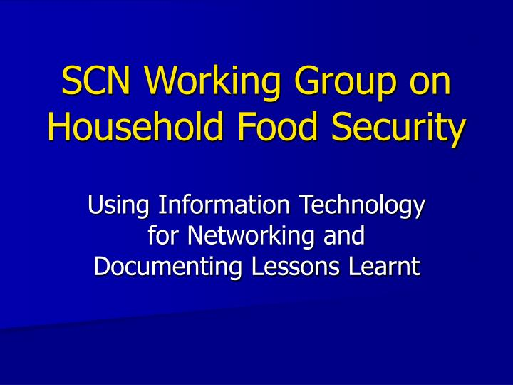 SCN Working Group on Household Food Security
