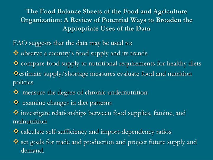 The Food Balance Sheets of the Food and Agriculture Organization: A Review of Potential Ways to Broaden the Appropriate Uses of the Data