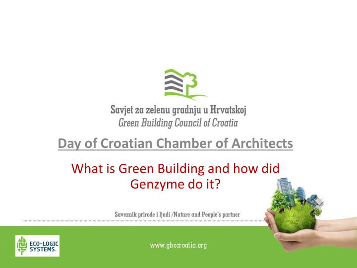 day of croatian chamber of architects what is green building and how did genzyme do it