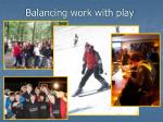 balancing work with play