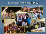 balancing work with play1
