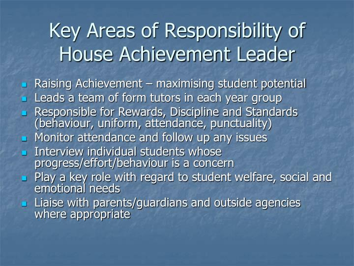 Key Areas of Responsibility of House Achievement Leader