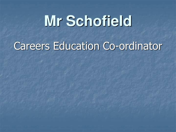 Mr Schofield
