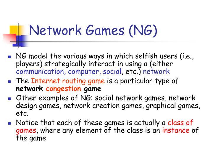 Network Games (NG)