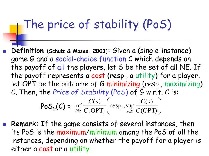 The price of stability (PoS)