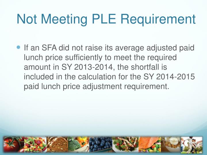 Not Meeting PLE Requirement