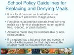 school policy guidelines for replacing and denying meals